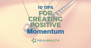 10 Tips for Creating Positive Momentum by Rich Fettke