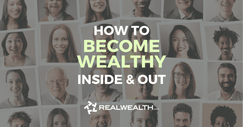 How To Become Wealthy Inside & Out
