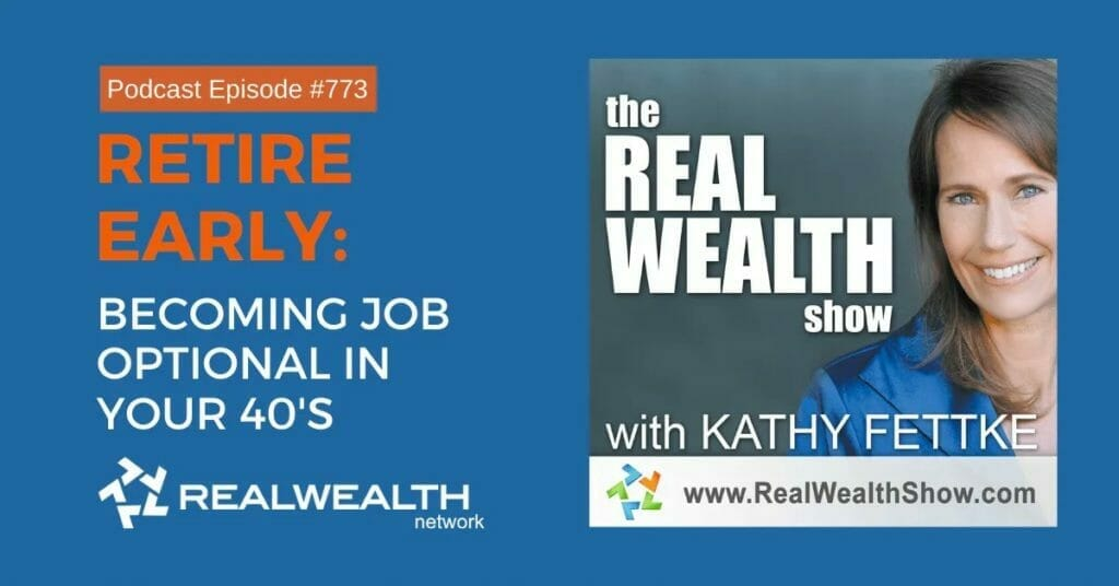 Real Wealth Show Episode #773 - Becoming Job Optional in Your 40s