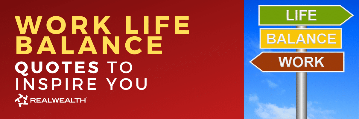 Work Life Balance Quotes To Inspire You