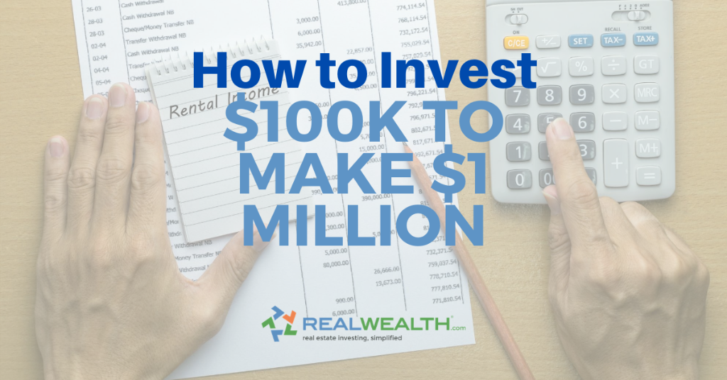 How To Invest $100k to Make a Million Dollars